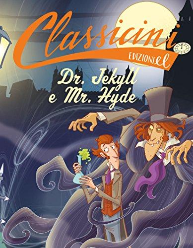 Dr. Jekyll e Mr. Hyde da Robert Louis Stevenson. Ediz. a colori