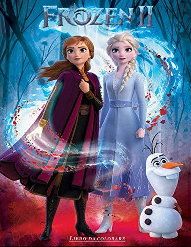 Frozen II Libro da colorare: Rivivi Le Emozioni Del Cartone Colorando le Immagini Di Frozen 2