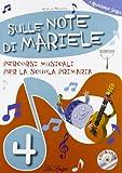 Sulle note di Mariele. Percorsi musicali. Per la 4ª classe elementare. Con CD Audio