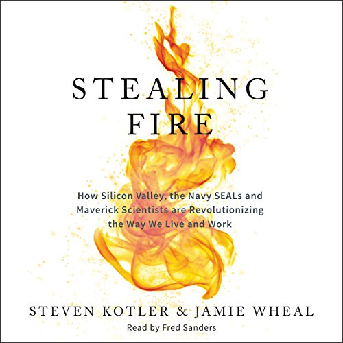Stealing Fire     How Silicon Valley, the Navy SEALs, and Maverick Scientists Are Revolutionizing the Way We Live and Work              Written by:                                                                                                                                 Steven Kotler,                                                                                        Jamie Wheal                               Narrated by:                                                                                                                                 Fred Sanders                      Length: 8 hrs and 24 mins     144 ratings     Overall 4.6