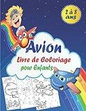 Avion Livre de Coloriage pour Enfants: livre de coloriage anti stress pour les garçons de 2 à 8 ans | Relaxant et amusant