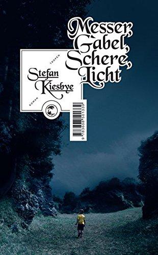Messer, Gabel, Schere, Licht: Roman