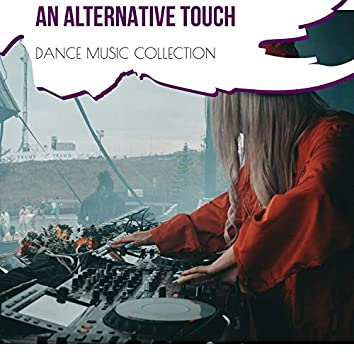An Alternative Touch - Dance Music Collection