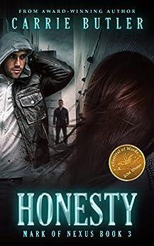 Honesty (Mark Of Nexus Book 3) by [Carrie Butler]