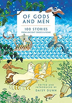 Of Gods and Men  100 Stories from Ancient Greece and Rome