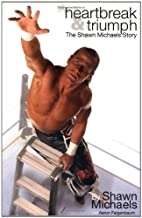 Heartbreak and Triumph: The Shawn Michaels Story (WWE) by Shawn Michaels (6-Nov-2006) Paperback