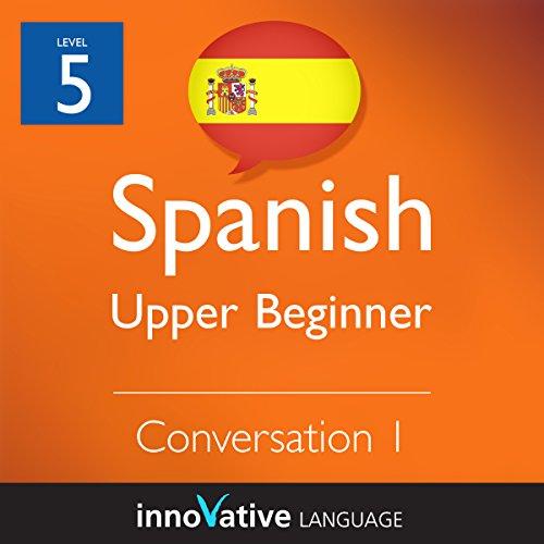 Upper Beginner Conversation #1 (Spanish) audiobook cover art