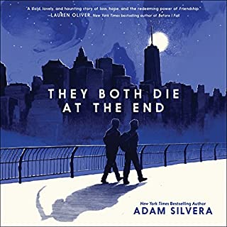 They Both Die at the End                   Written by:                                                                                                                                 Adam Silvera                               Narrated by:                                                                                                                                 Michael Crouch,                                                                                        Robbie Daymond,                                                                                        Bahni Turpin                      Length: 8 hrs and 30 mins     61 ratings     Overall 4.4
