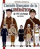 Officiers & soldats de l'armée française (1941-1945) Forces Françaises Libres, Forces Françaises de l'Intérieur, Armée de Libération