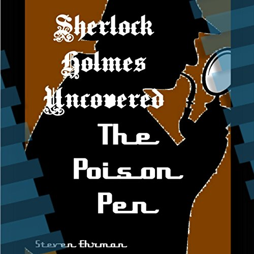 The Poison Pen: A Sherlock Holmes Uncovered Tale, Volume 11 audiobook cover art
