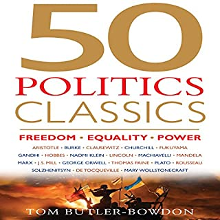 50 Politics Classics     Freedom Equality Power               By:                                                                                                                                 Tom Butler-Bowdon                               Narrated by:                                                                                                                                 Sean Pratt                      Length: 14 hrs and 30 mins     1 rating     Overall 5.0