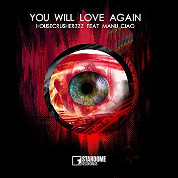 You Will Love Again (feat. Manu Ciao)