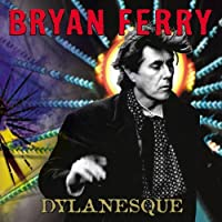 Dylanesque by Bryan Ferry (2007-03-27)