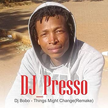 Dj Bobo - Things Might Change (Remake)