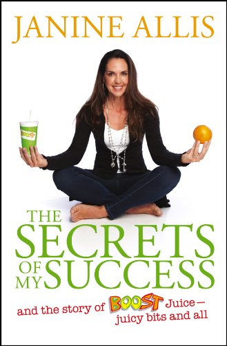 The Secrets of My Success: The Story of Boost Juice, Juicy Bits and All (English Edition)