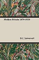 Modern Britain 1870-1939