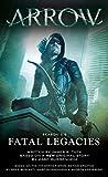 Arrow: Fatal Legacies