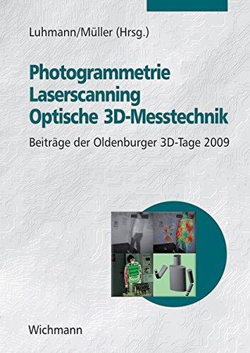 Photogrammetrie - Laserscanning - Optische 3D-Messtechnik: Beiträge der Oldenburger 3D-Tage 2009