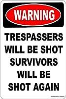 警告不法侵入者は撃たれる生存者は再び撃たれる新規性の危険 メタルポスタレトロなポスタ安全標識壁パネル ティンサイン注意看板壁掛けプレート警告サイン絵図ショップ食料品ショッピングモールパーキングバークラブカフェレストラントイレ公共の場ギフト