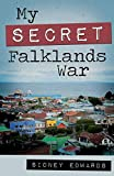 My Secret Falklands War - Sidney Edwards