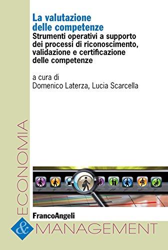 La valutazione delle competenze. Strumenti operativi a supporto dei processi di riconoscimento, validazione e certificazione delle competenze (Economia e management Vol. 77)