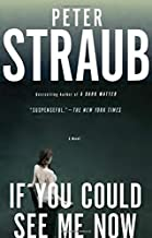 If You Could See Me Now by Peter Straub(2015-05-19)