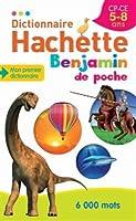 Dictionnaire Hachette Benjamin (Poche) CP-CE 5-8 ans