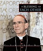 A Blessing to Each Other: Cardinal Joseph Bernardin and Jewish-Catholic Dialogue
