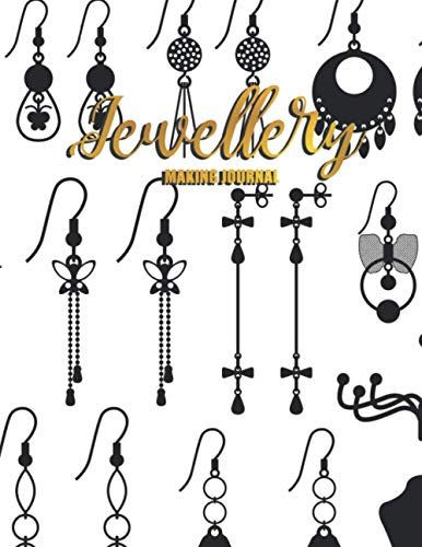 Jewellery Making Journal: Jewelry Design Portfolio Planner DIY Craft Sketchbook Design Templates Book for Bracelets, Beads, Necklace Charms Jewellery ... and Designers, Crafters, Home-Based Business