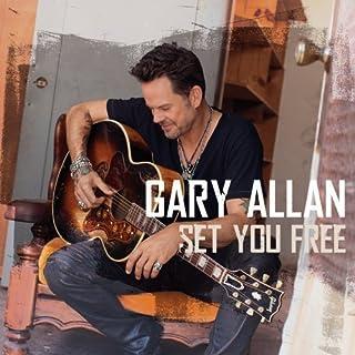 Set You Free by Gary Allan (2013-01-22)