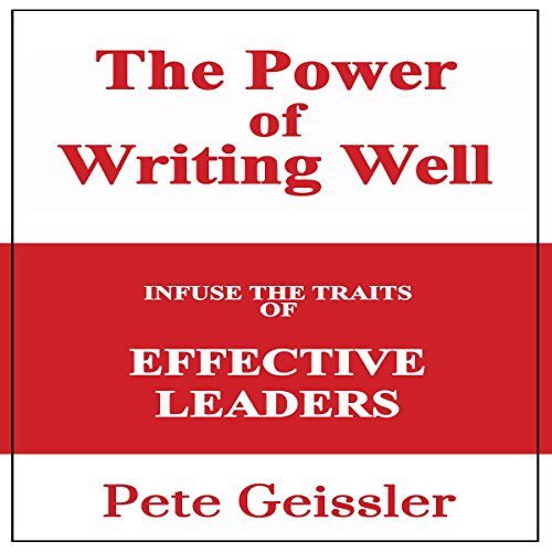 Writing: Infuse the Traits of Effective Leaders audiobook cover art