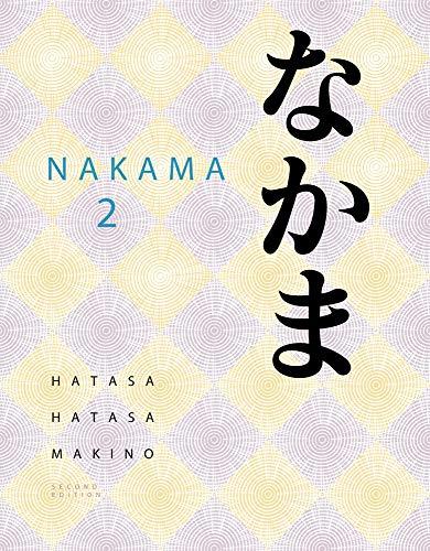 Nakama 2: Japanese Communication, Culture, Context: Imtermediate Japanese (World Languages)