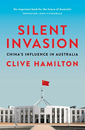 Silent Invasion: China's influence in Australia (English Edition)