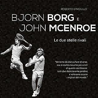 Björn Borg e John McEnroe: Le due stelle rivali copertina