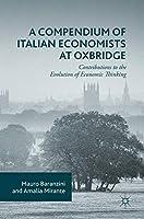 A Compendium of Italian Economists at Oxbridge: Contributions to the Evolution of Economic Thinking
