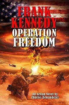 Frank Kennedy: Operation Freedom by [Charles Dewandeler]