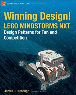 Winning Design!: LEGO MINDSTORMS NXT Design Patterns for Fun and Competition (Technology in Action)