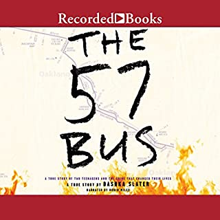 The 57 Bus     A True Story of Two Teenagers and the Crime That Changed Their Lives              By:                                                                                                                                 Dashka Slater                               Narrated by:                                                                                                                                 Robin Miles                      Length: 5 hrs and 44 mins     287 ratings     Overall 4.3