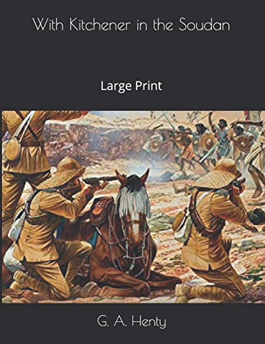 With Kitchener in the Soudan: Large Print