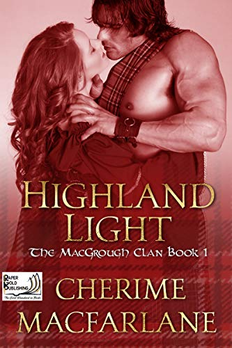 Book: Highland Light - The MacGrough Clan Book 1 by Cherime MacFarlane