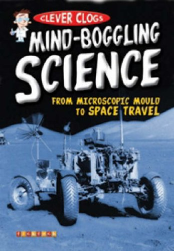 Clever Clogs: Mind-Boggling Science
