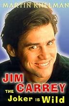 Jim Carrey: The Joker Is Wild