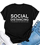 Material: Cotton & Polyester. Super Cute Comfortable And Soft Daily T-Shirt Fabric. SOCIAL DISTANCING IF YOU CAN READ THIS YOU ARE TOO CLOSE 2020 Special Funny Letter Printed Shirt Womens Short Sleeve Crew Neck Casual Summer Tees Cute Graphic T Shirt...