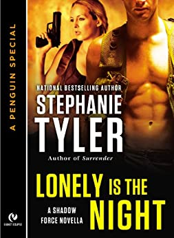 Lonely is the Night: A Shadow Force Novella (A Penguin Special from Signet Eclipse) by [Stephanie Tyler]