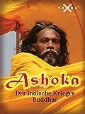 Ashoka - Der Krieger Buddhas