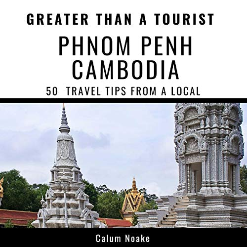 Greater Than a Tourist - Phnom Penh, Cambodia     50 Travel Tips from a Local              De :                                                                                                                                 Calum Noakes,                                                                                        Greater Than a Tourist                               Lu par :                                                                                                                                 Kate Roth                      Durée : 1 h et 5 min     Pas de notations     Global 0,0