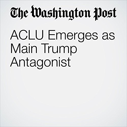 ACLU Emerges as Main Trump Antagonist copertina