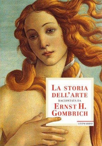 La storia dell'arte raccontata da Ernst H. Gombrich. Ediz. illustrata