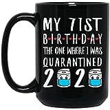N\A Mi 71 cumpleaños, en el Que estuve en cuarentena, Crisis 2020 Taza de café Negro