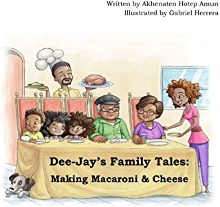 Dee-Jay's Family Tales: Making Macaroni & Cheese